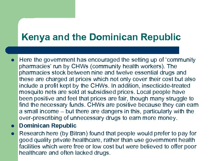 Kenya and the Dominican Republic l l l Here the government has encouraged the