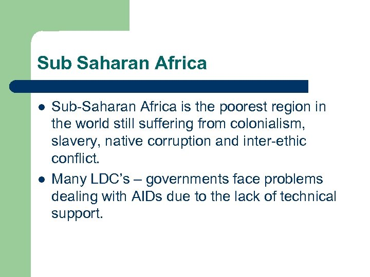 Sub Saharan Africa l l Sub-Saharan Africa is the poorest region in the world