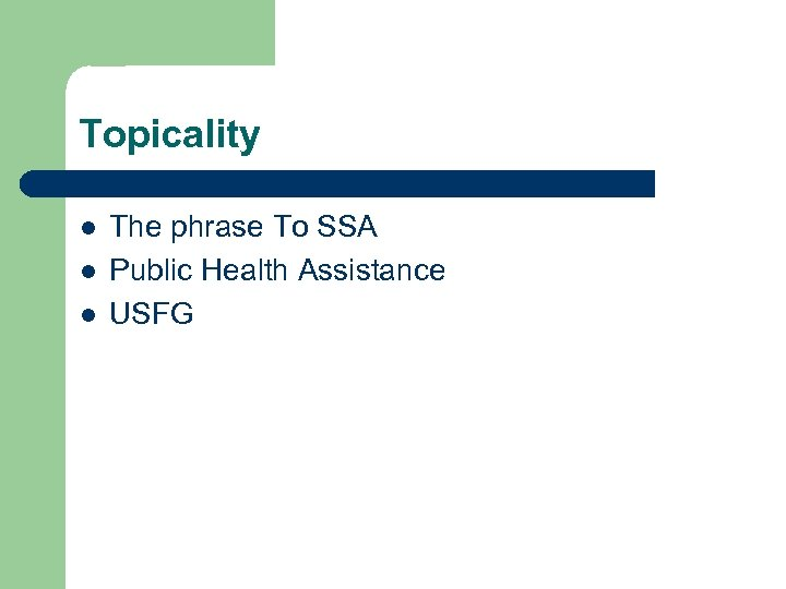 Topicality l l l The phrase To SSA Public Health Assistance USFG