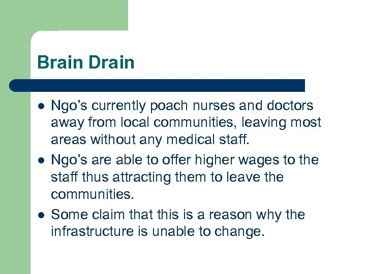 Brain Drain l l l Ngo's currently poach nurses and doctors away from local