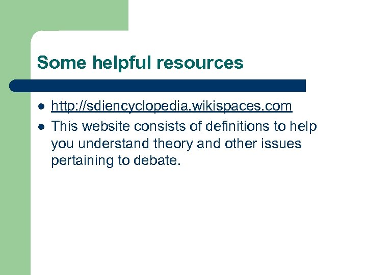Some helpful resources l l http: //sdiencyclopedia. wikispaces. com This website consists of definitions