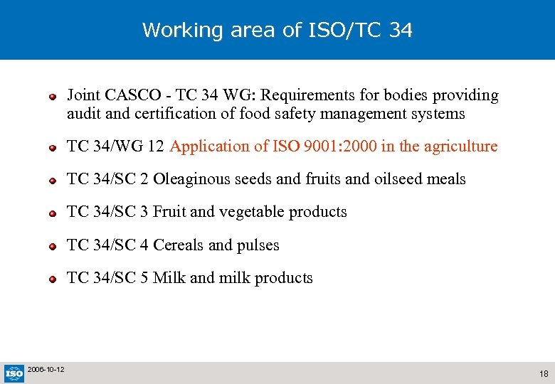 Working area of ISO/TC 34 Joint CASCO - TC 34 WG: Requirements for bodies