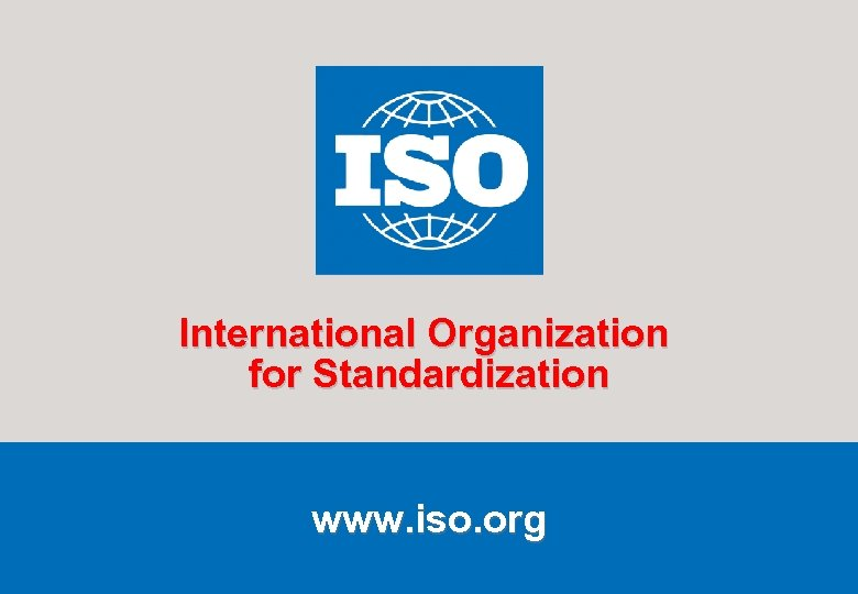 International Organization for Standardization www. iso. org 2006 -10 -12 2