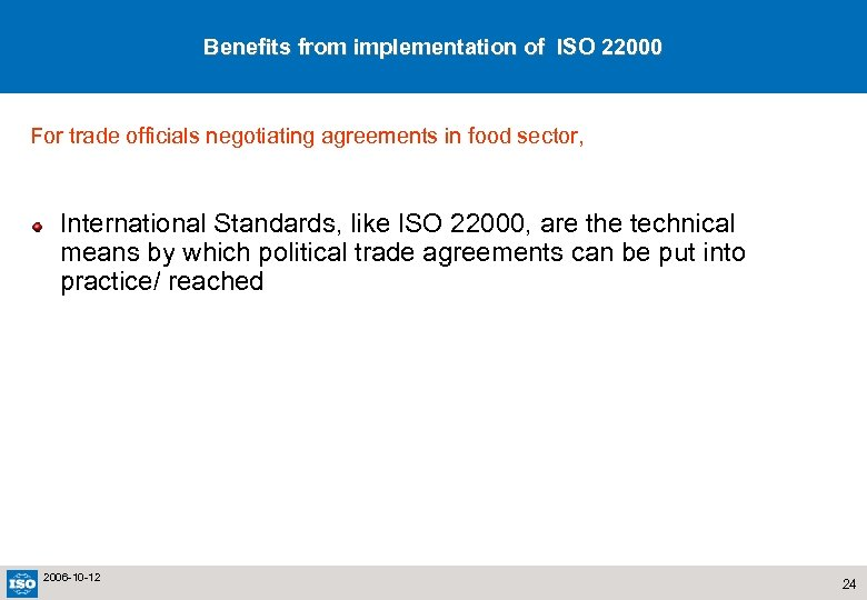 Benefits from implementation of ISO 22000 For trade officials negotiating agreements in food sector,