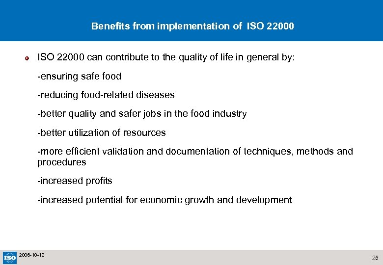 Benefits from implementation of ISO 22000 can contribute to the quality of life in