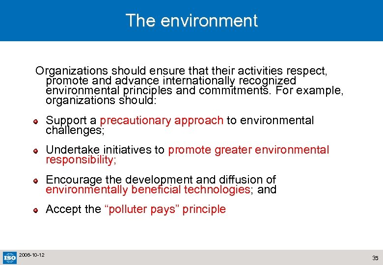 The environment Organizations should ensure that their activities respect, promote and advance internationally recognized