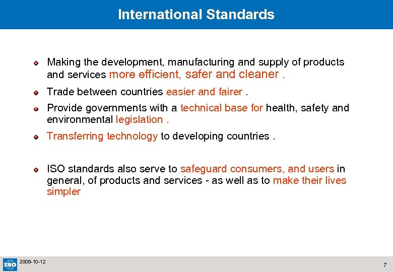 International Standards Making the development, manufacturing and supply of products and services more efficient,