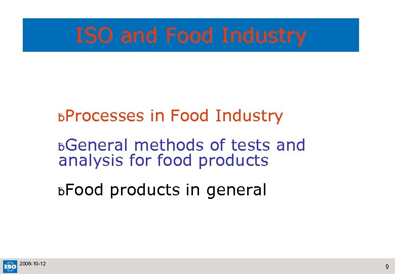 ISO and Food Industry ƀProcesses in Food Industry ƀGeneral methods of tests and analysis