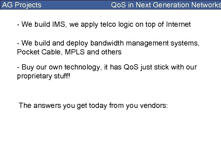 AG Projects Qo. S in Next Generation Networks - We build IMS, we apply