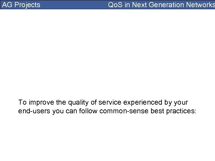 AG Projects Qo. S in Next Generation Networks To improve the quality of service