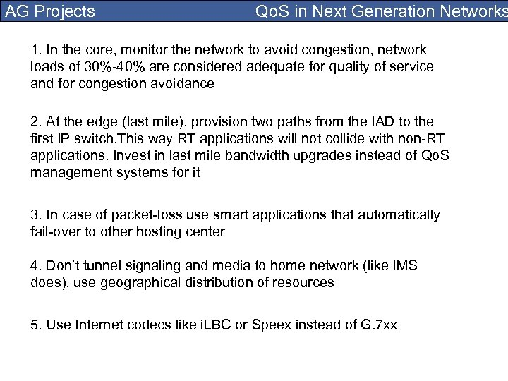 AG Projects Qo. S in Next Generation Networks 1. In the core, monitor the