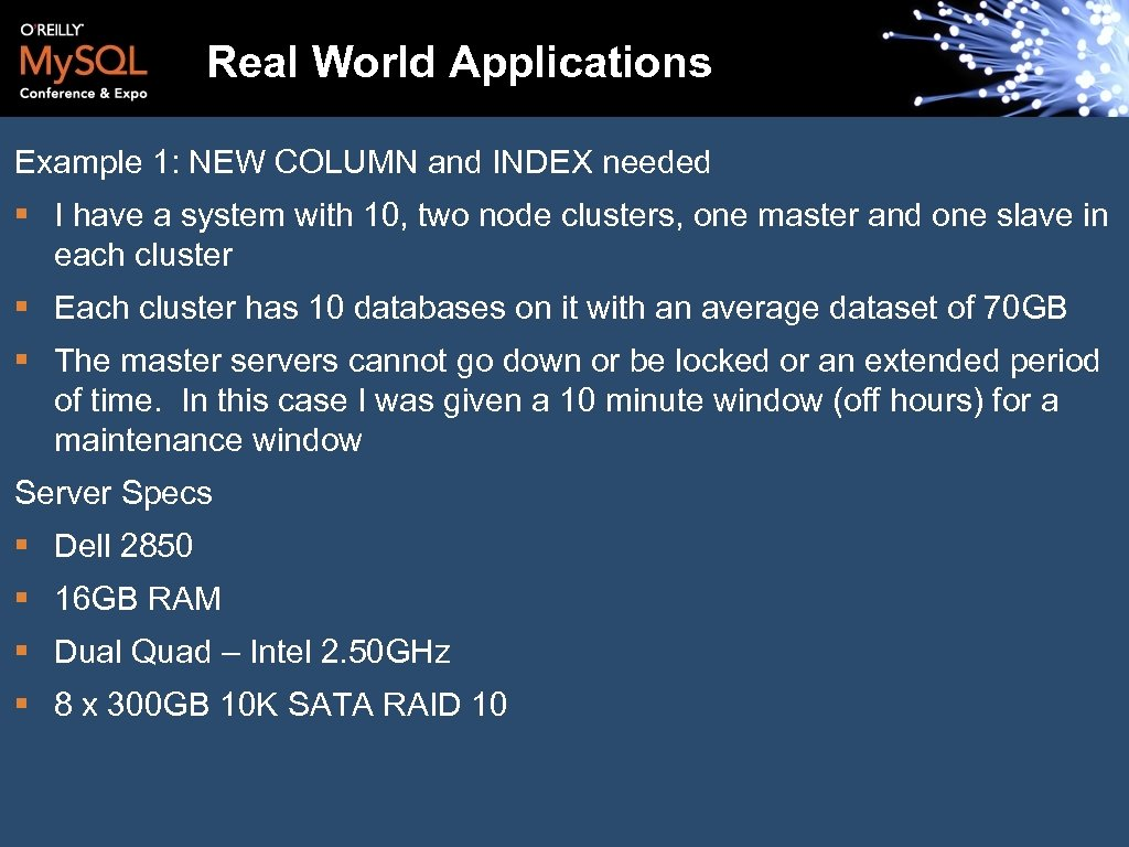 Real World Applications Example 1: NEW COLUMN and INDEX needed § I have a