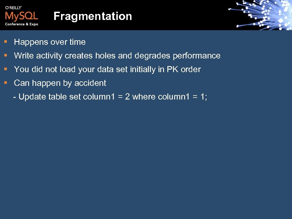 Fragmentation § Happens over time § Write activity creates holes and degrades performance §