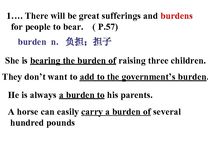 1…. There will be great sufferings and burdens for people to bear. ( P.