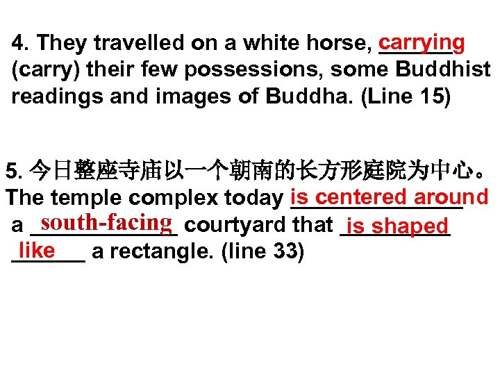 4. They travelled on a white horse, carrying ______ (carry) their few possessions, some