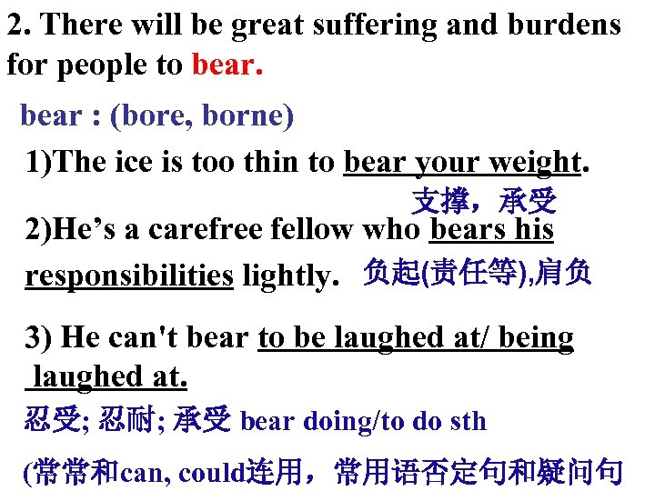 2. There will be great suffering and burdens for people to bear : (bore,