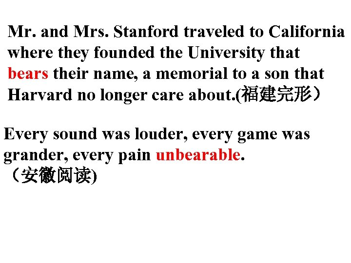 Mr. and Mrs. Stanford traveled to California where they founded the University that bears