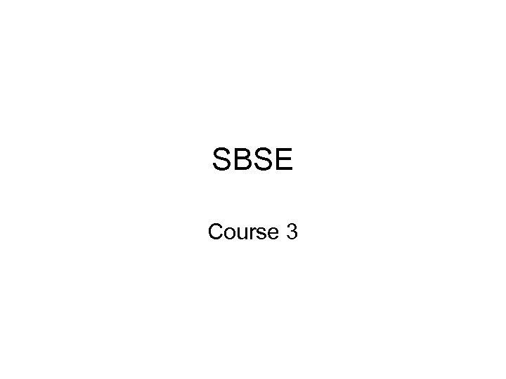 SBSE Course 3