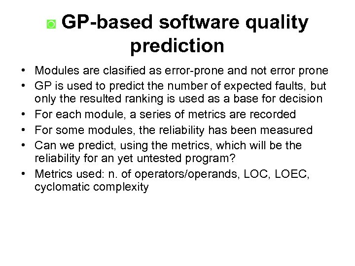 ◙ GP-based software quality prediction • Modules are clasified as error-prone and not error