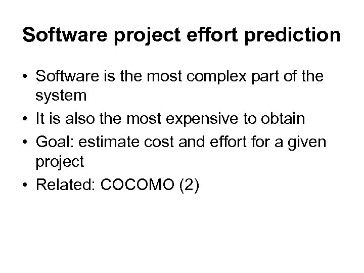 Software project effort prediction • Software is the most complex part of the system