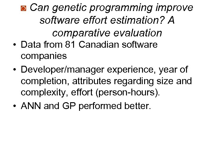 ◙ Can genetic programming improve software effort estimation? A comparative evaluation • Data from