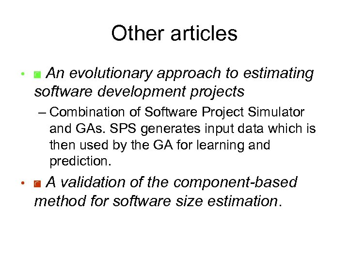 Other articles An evolutionary approach to estimating software development projects • ◙ – Combination