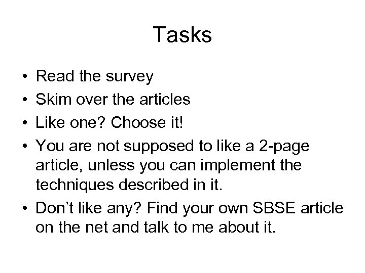 Tasks • • Read the survey Skim over the articles Like one? Choose it!