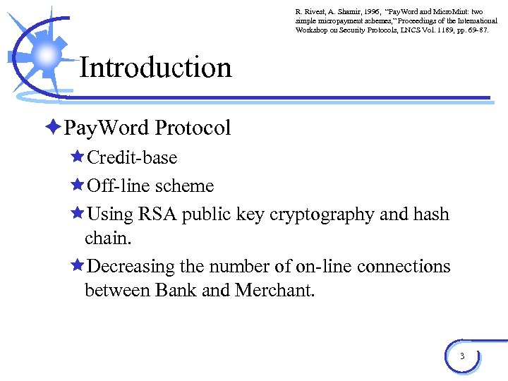 "R. Rivest, A. Shamir, 1996, ""Pay. Word and Micro. Mint: two simple micropayment schemes,"