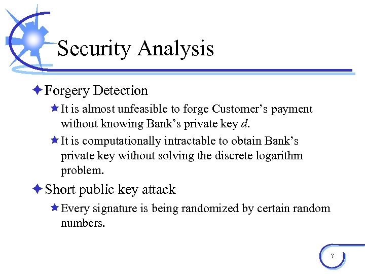 Security Analysis è Forgery Detection êIt is almost unfeasible to forge Customer's payment without