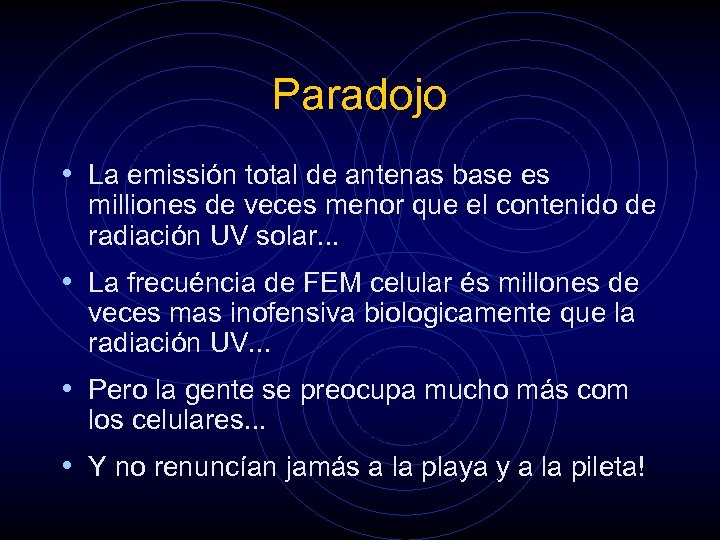 Paradojo • La emissión total de antenas base es milliones de veces menor que