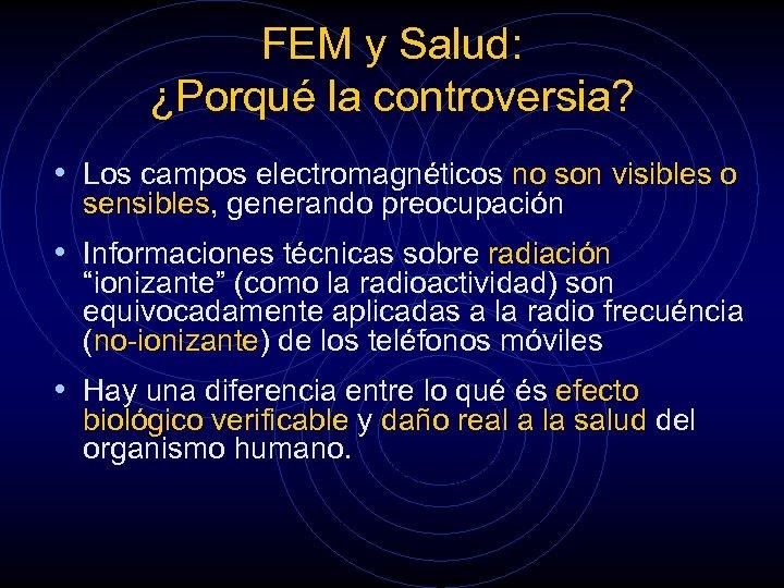 FEM y Salud: ¿Porqué la controversia? • Los campos electromagnéticos no son visibles o