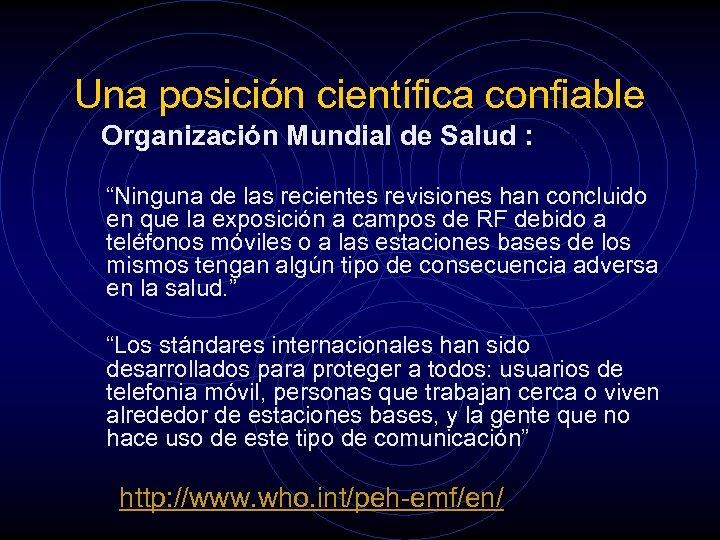 """Una posición científica confiable Organización Mundial de Salud : """"Ninguna de las recientes revisiones"""