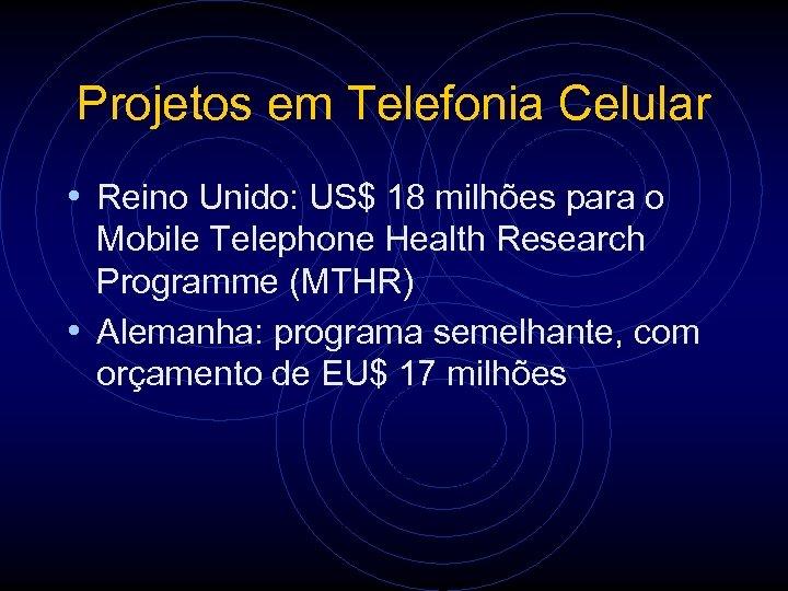 Projetos em Telefonia Celular • Reino Unido: US$ 18 milhões para o Mobile Telephone