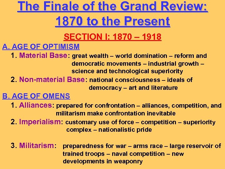 The Finale of the Grand Review: 1870 to the Present SECTION I: 1870 –