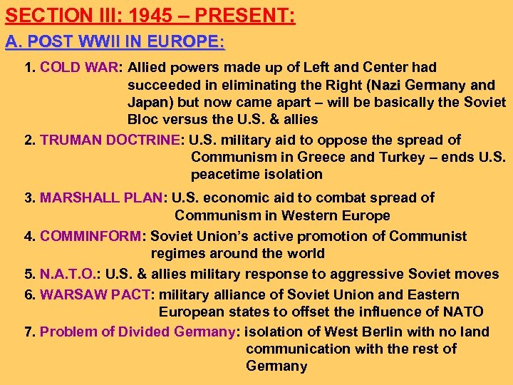 SECTION III: 1945 – PRESENT: A. POST WWII IN EUROPE: 1. COLD WAR: Allied