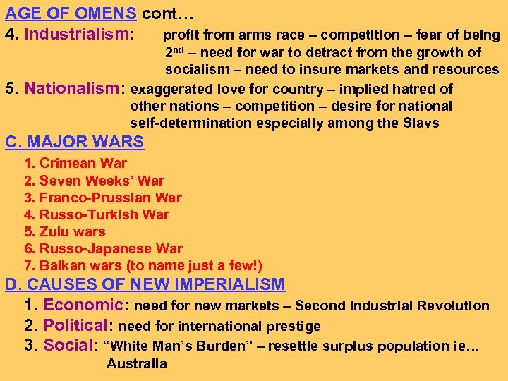 AGE OF OMENS cont… 4. Industrialism: profit from arms race – competition – fear