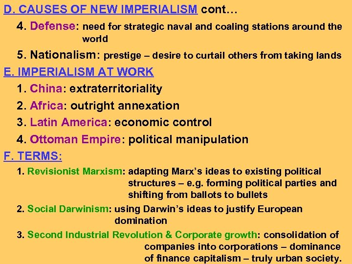 D. CAUSES OF NEW IMPERIALISM cont… 4. Defense: need for strategic naval and coaling
