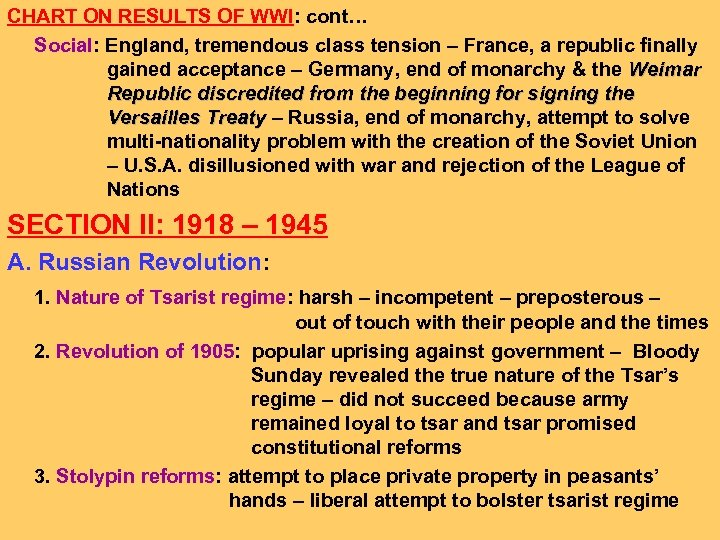 CHART ON RESULTS OF WWI: cont… Social: England, tremendous class tension – France, a