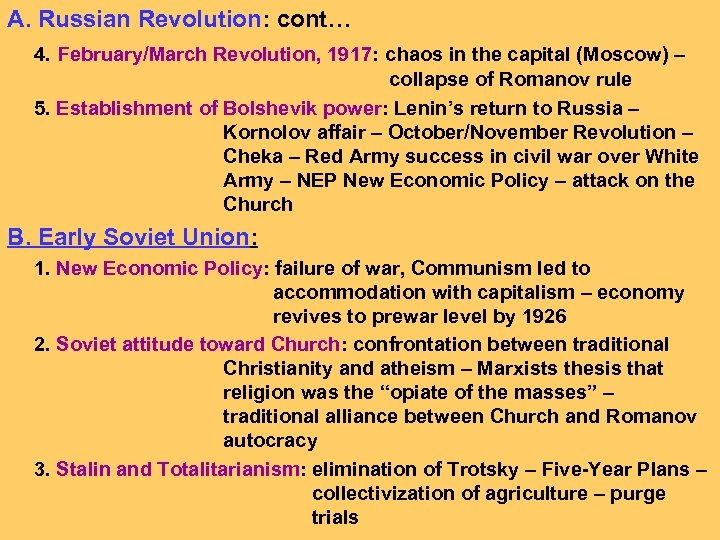 A. Russian Revolution: cont… 4. February/March Revolution, 1917: chaos in the capital (Moscow) –