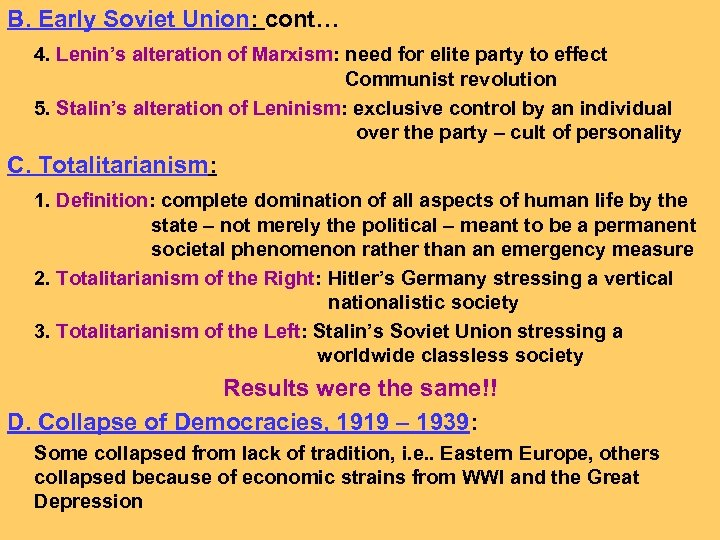 B. Early Soviet Union: cont… 4. Lenin's alteration of Marxism: need for elite party