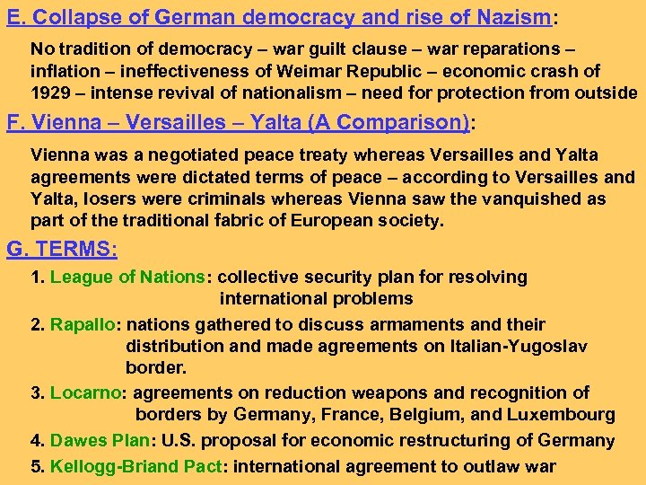 E. Collapse of German democracy and rise of Nazism: No tradition of democracy –