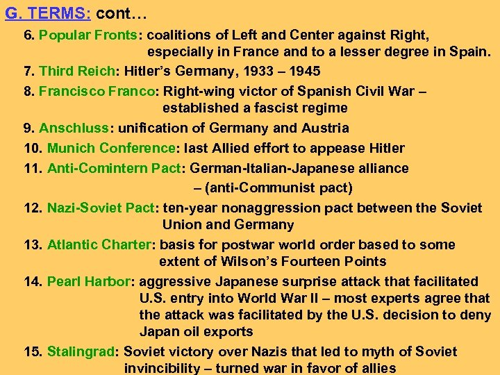 G. TERMS: cont… 6. Popular Fronts: coalitions of Left and Center against Right, especially