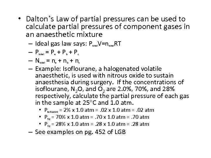 • Dalton's Law of partial pressures can be used to calculate partial pressures