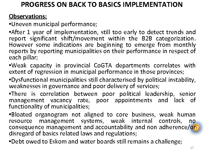PROGRESS ON BACK TO BASICS IMPLEMENTATION Observations: • Uneven municipal performance; • After 1