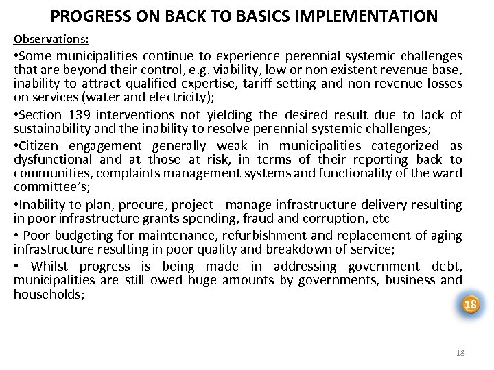 PROGRESS ON BACK TO BASICS IMPLEMENTATION Observations: • Some municipalities continue to experience perennial
