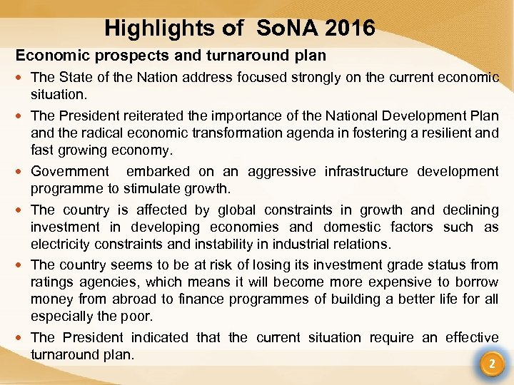 Highlights of So. NA 2016 Economic prospects and turnaround plan The State of the