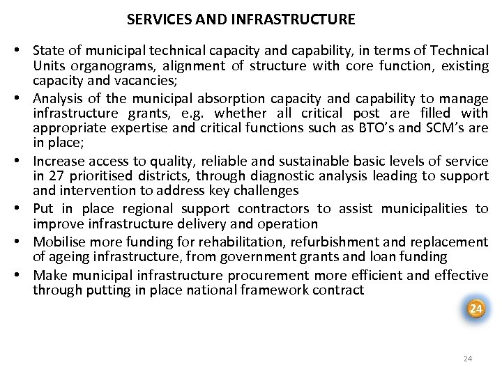 SERVICES AND INFRASTRUCTURE • State of municipal technical capacity and capability, in terms of