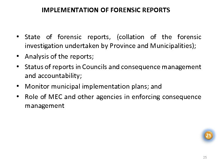 IMPLEMENTATION OF FORENSIC REPORTS • State of forensic reports, (collation of the forensic investigation