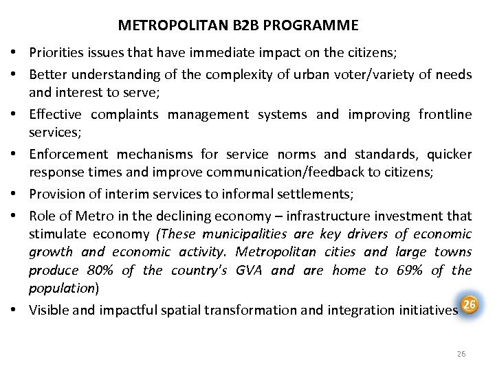 METROPOLITAN B 2 B PROGRAMME • Priorities issues that have immediate impact on the