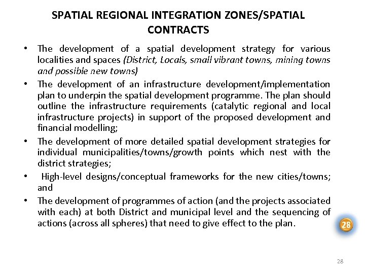 SPATIAL REGIONAL INTEGRATION ZONES/SPATIAL CONTRACTS • The development of a spatial development strategy for